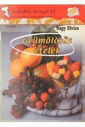 Gyümölcsös ételek - Nagy Elvira - Régikönyvek