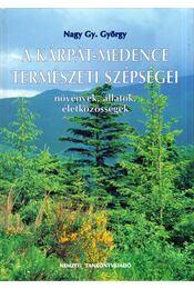 A Kárpát-medence természeti szépségei - Nagy Gy. György - Régikönyvek