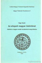 Az ellopott magyar őstörténet - Nagy Gyula - Régikönyvek