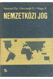 Nemzetközi jog - Nagy Károly, Haraszti György, Herczeg Géza - Régikönyvek