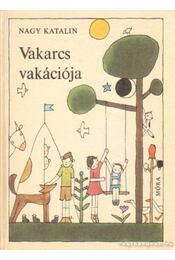 Vakarcs vakációja - Nagy Katalin - Régikönyvek