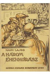 A három éhenkórász - Nagy Lajos - Régikönyvek