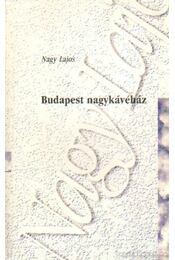 Budapest nagykávéház - Nagy Lajos - Régikönyvek