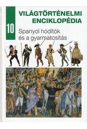 Spanyol hódítók és a gyarmatosítás - Nagy Mézes Rita (szerk.) - Régikönyvek