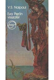 Eva Perón visszatér - NAIPAUL, V.S. - Régikönyvek