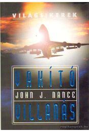 Vakító villanás - Nance, John J. - Régikönyvek