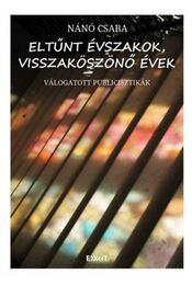 Eltűnt évszakok, visszaköszönő évek - Nánó Csaba - Régikönyvek