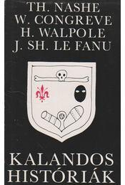 Kalandos históriák - Nashe TH, Congreve W., Horace Walpole, Joseph Seridan Le Fanu - Régikönyvek