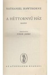 A héttornyú ház - Nathaniel Hawthorne - Régikönyvek