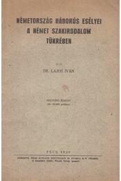 Németország háborús esélyei a német szakirodalom tükrében - Dr. Lajos Iván - Régikönyvek