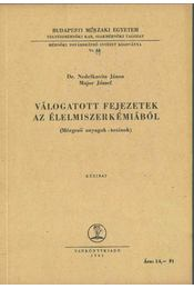 Válogatott fejezetek az élelmiszerkémiából - Nedelkovits János Dr., Major József - Régikönyvek