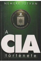A CIA története - Nemere István - Régikönyvek