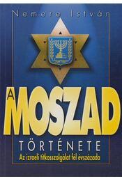 A MOSZAD története - Nemere István - Régikönyvek