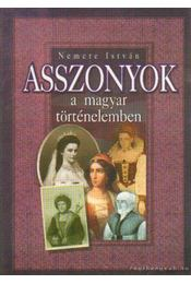 Asszonyok a magyar történelemben - Nemere István - Régikönyvek