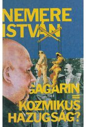 Gagarin = Kozmikus hazugság? - Nemere István - Régikönyvek