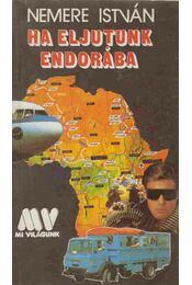 Ha eljutunk Endorába (aláírt) - Nemere István - Régikönyvek