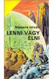 Lenni vagy élni - Nemere István - Régikönyvek
