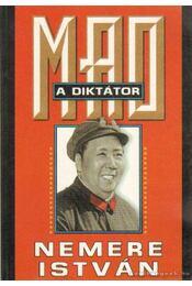 Mao, a diktátor - Az igazi Sztalin - Nemere István - Régikönyvek