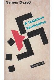 A fasizmus kérdéséhez - Nemes Dezső - Régikönyvek