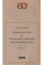Forradalmak és Tanácsköztársaság Magyarországon - Nemes Dezső - Régikönyvek