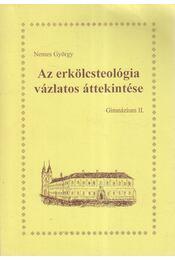 Az erkölcsteológia vázlatos áttekintése (aláírt) - Nemes György - Régikönyvek