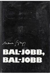 Bal-jobb, bal-jobb (dedikált) - Nemes György - Régikönyvek