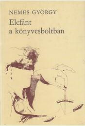 Elefánt a könyvesboltban - Nemes György - Régikönyvek