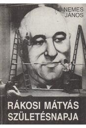 Rákosi Mátyás születésnapja - Nemes János - Régikönyvek