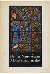 A lovak és az angyalok - Nemes Nagy Ágnes - Régikönyvek