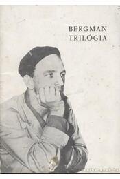Bergman trilógia - Nemeskürty István - Régikönyvek