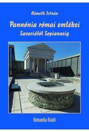 Pannónia római emlékei Savariától Sopianaeig - Németh István - Régikönyvek
