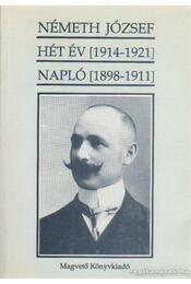 Hét év (1914-1921) - Napló (1898-1911) - Németh József - Régikönyvek
