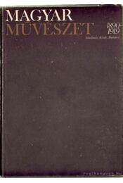 Magyar művészet 1890-1919 I-II. - Németh Lajos - Régikönyvek