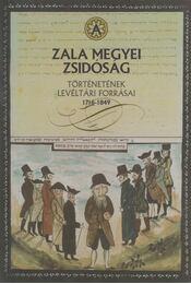 A Zala megyei zsidóság történetének levéltári forrásai 1716-1849 - Németh László - Régikönyvek