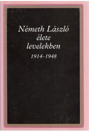Németh László élete levelekben 1914-1948 (dedikált) - Németh László - Régikönyvek