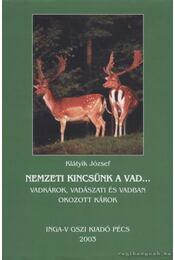 Nemzeti kincsünk a vad... - Klátyik József - Régikönyvek