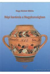 Népi kerámia a Nagykunságban - Nagy Molnár Miklós - Régikönyvek