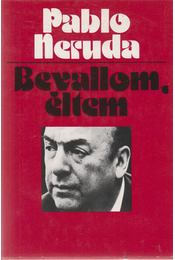 Bevallom, éltem - Neruda, Pablo - Régikönyvek