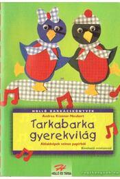 Tarkabarka gyerekvilág - Neubert - Küssner Andrea - Régikönyvek