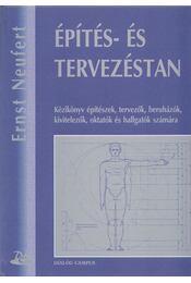 Építés- és tervezéstan - Neufert, Ernst - Régikönyvek