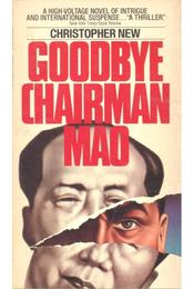 Goodbye Chairman Mao - NEW, CHRISTOPHER - Régikönyvek