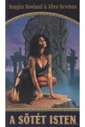 A sötét isten - Newman, Allen, Rowland, Douglas - Régikönyvek