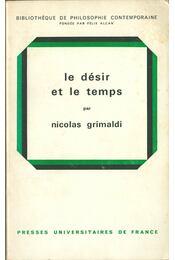 Le désir et le temps - Nicolas Grimaldi - Régikönyvek