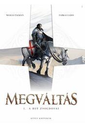 Megváltás 1. - A hit zsoldosai - Nicolas Tackian, Farkas Lajos - Régikönyvek