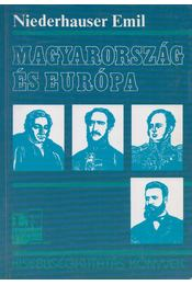 Magyarország és Európa - Niederhauser Emil - Régikönyvek