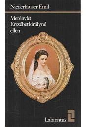 Merénylet Erzsébet királyné ellen - Niederhauser Emil - Régikönyvek