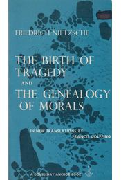 The Birth of Tragedy and Genealogy of Morals - Nietzsche Frigyes - Régikönyvek