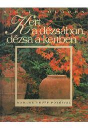 Kert a dézsában, dézsa a kertben - Nigel Colborn - Régikönyvek
