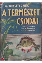 A természet csodái - Niklitschek, Alexander - Régikönyvek