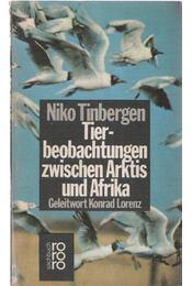 Tierbeobachtungen zwischen Arktis und Afrika - Tinbergen, Niko - Régikönyvek